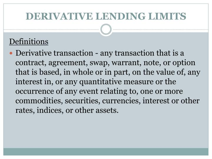 DERIVATIVE LENDING LIMITS