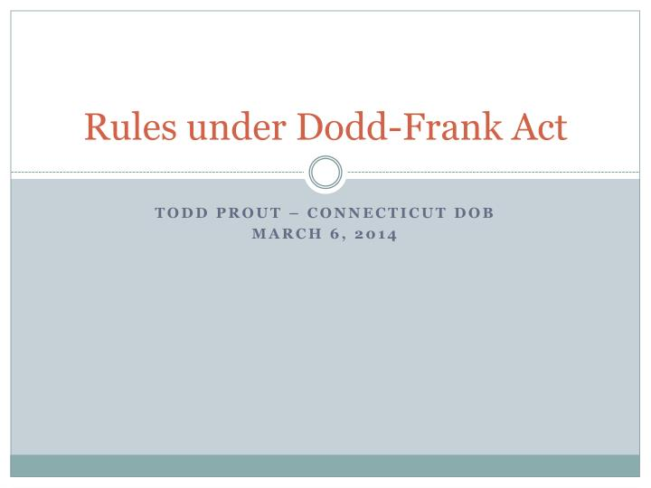 Rules under dodd frank act