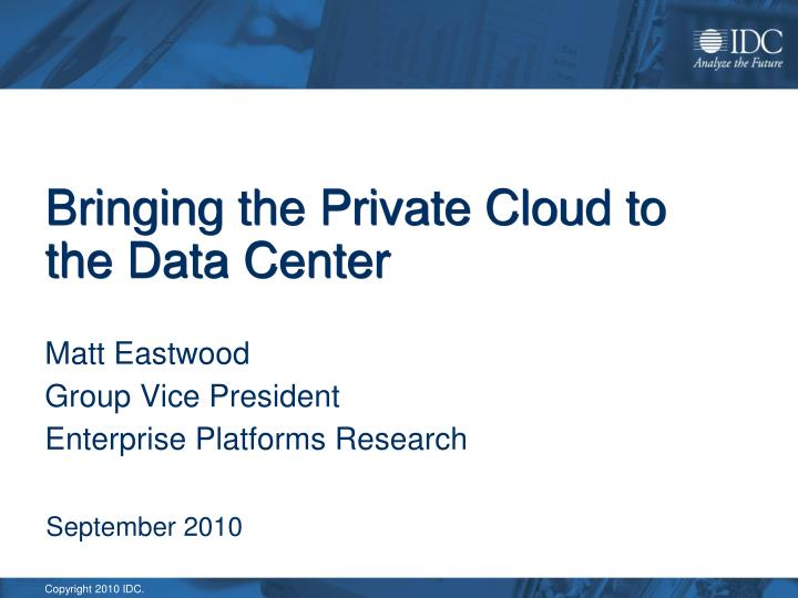 Bringing the Private Cloud to