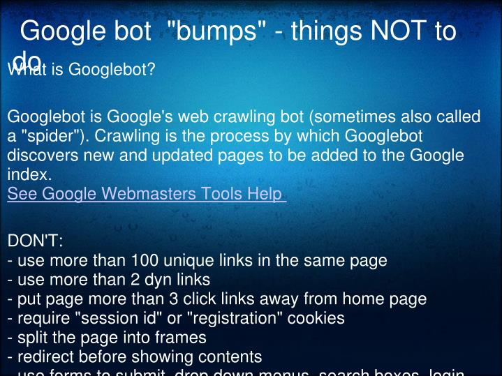"Google bot  ""bumps"" - things NOT to do"