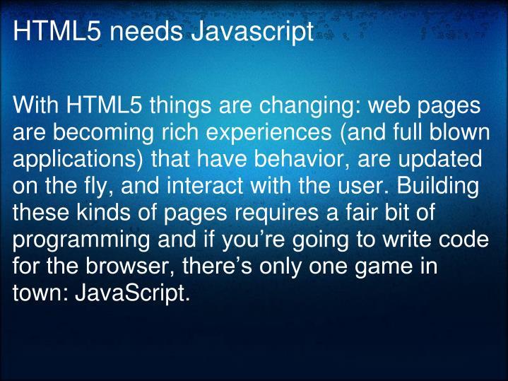 HTML5 needs Javascript