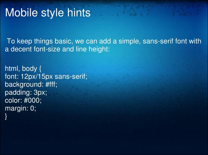 Mobile style hints
