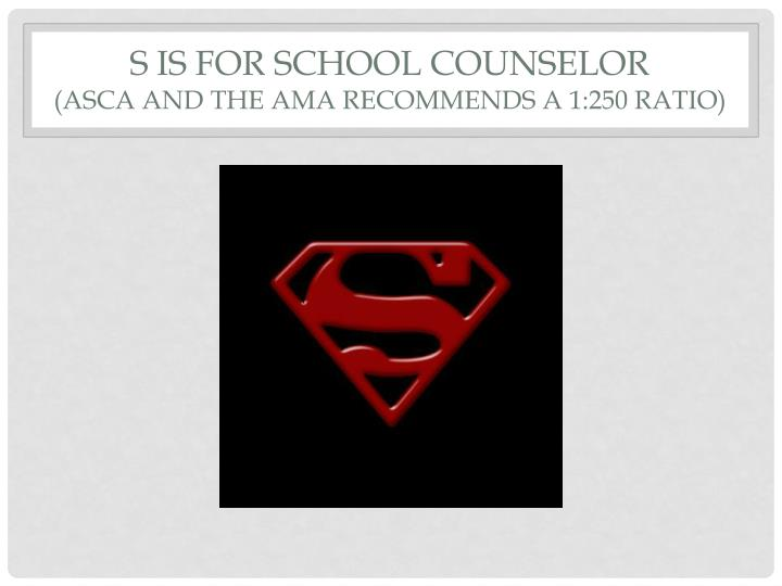 S is for School Counselor