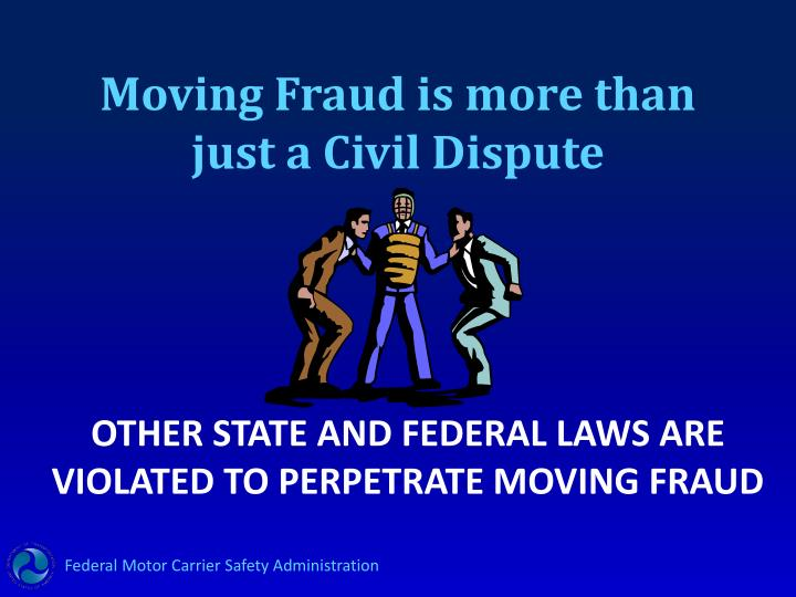 Moving Fraud is more than just a Civil Dispute