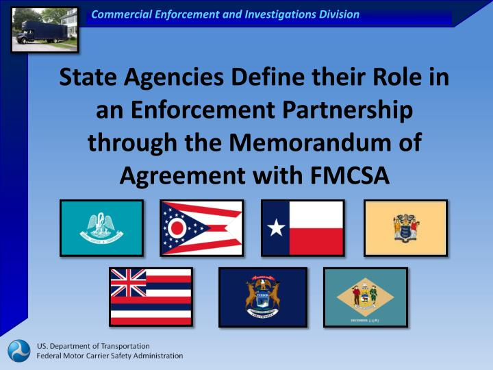 State Agencies Define their Role in an Enforcement Partnership through the Memorandum of Agreement with FMCSA