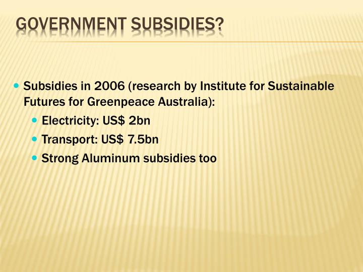 Government subsidies?