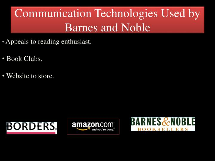 Communication Technologies Used by Barnes and Noble