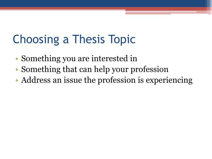 Choosing a Thesis Topic