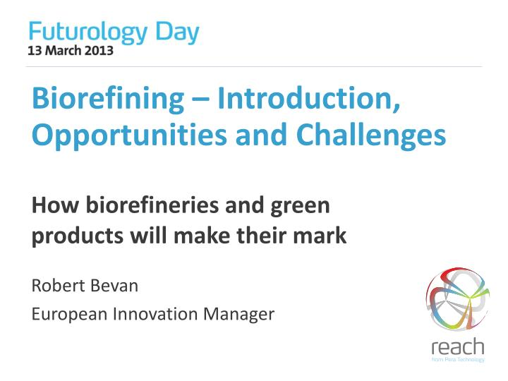 biorefining introduction opportunities and challenges