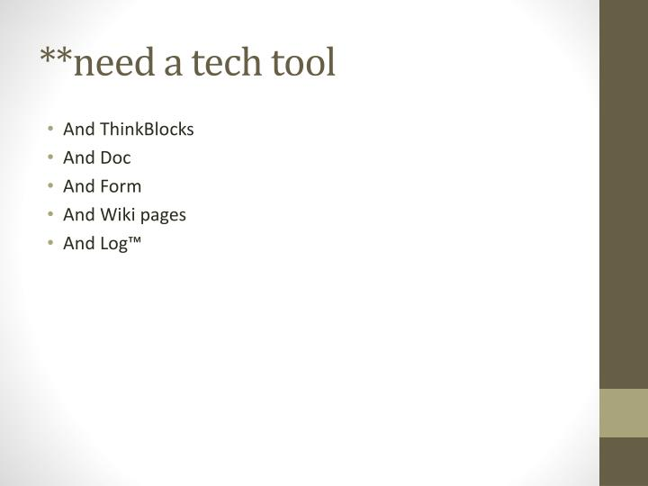 **need a tech tool