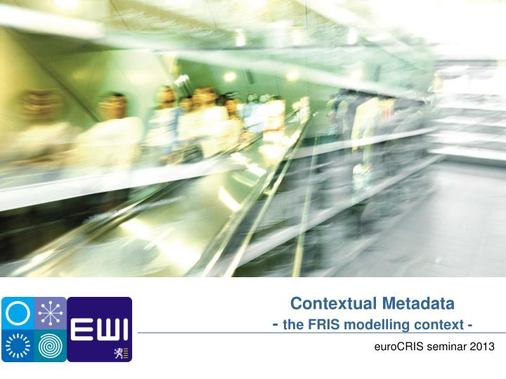 Contextual metadata the fris modelling context