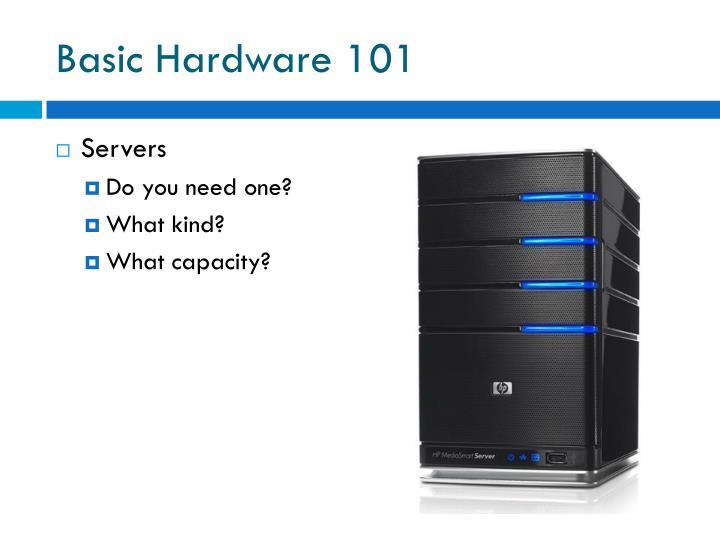 Basic Hardware 101