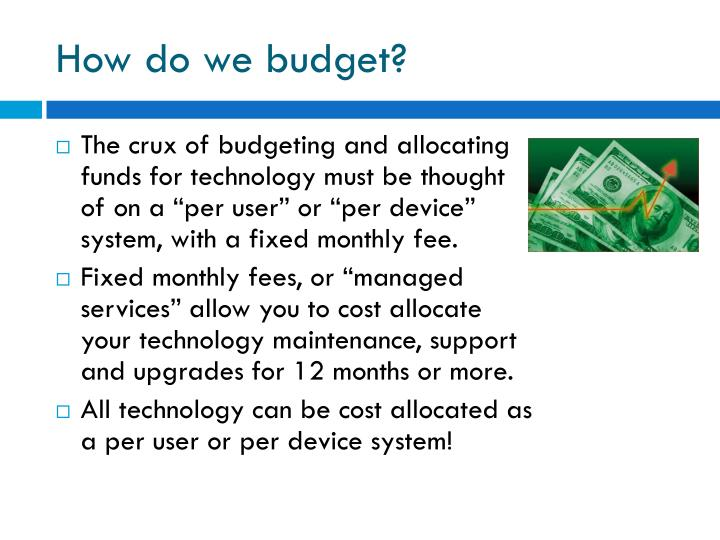 How do we budget?