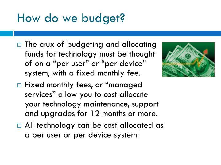 How do we budget?