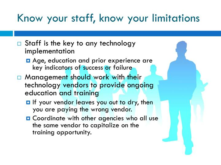 Know your staff, know your limitations