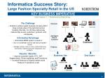 informatica success story large fashion specialty retail in the us