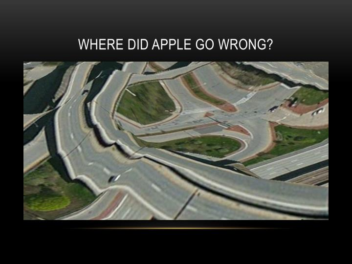 Where did apple go wrong?