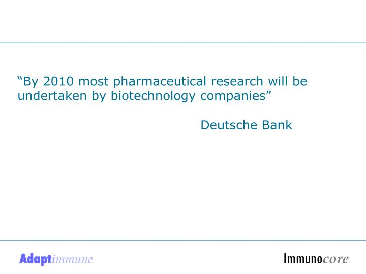"""By 2010 most pharmaceutical research will be undertaken by biotechnology companies"""