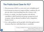 the public good case for rlp