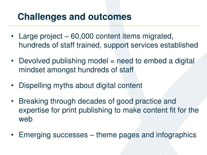 Challenges and outcomes