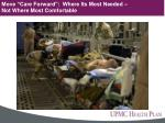 move care forward where its most needed not where most comfortable