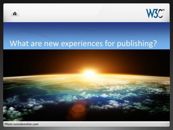 What are new experiences for publishing?