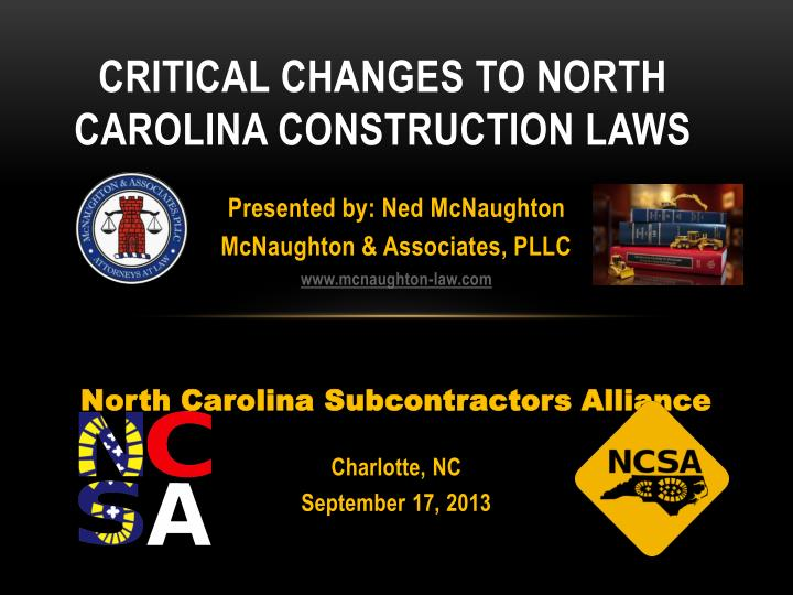 CRITICAL Changes to North Carolina CONSTRUCTION Laws