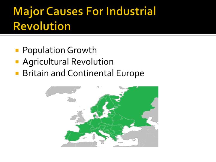 Major causes for industrial revolution