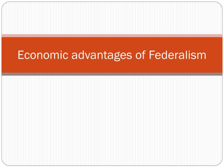 disadvantages of federalism Federalism da - aka the fism da responding to disadvantages disadvantage responses can generally be classified into two categories: takeouts.