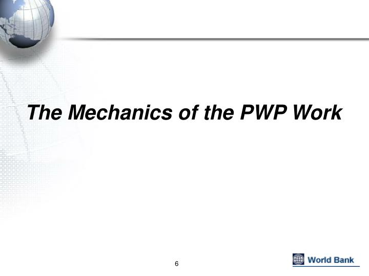 The Mechanics of the PWP Work
