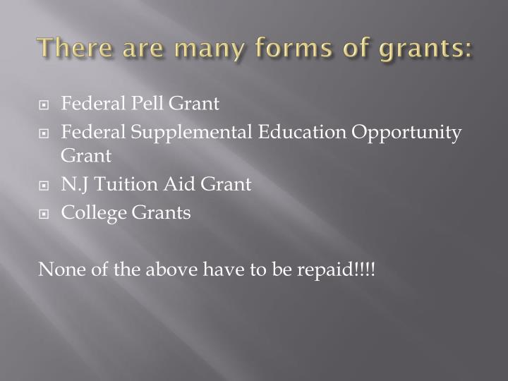 There are many forms of grants: