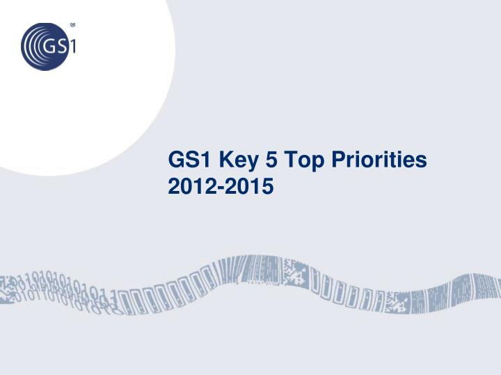 GS1 Key 5 Top Priorities