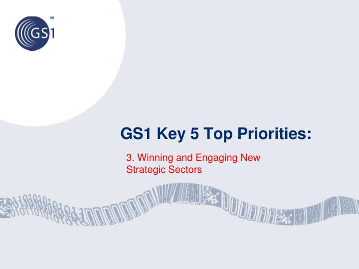 GS1 Key 5 Top Priorities: