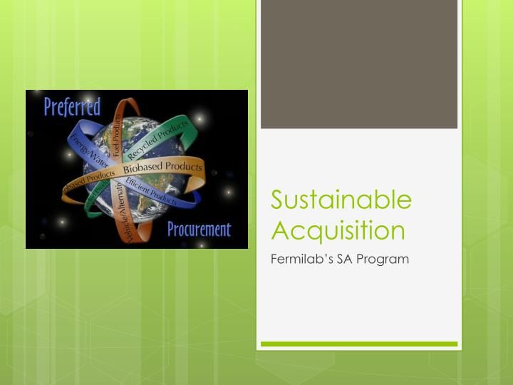 Sustainable acquisition