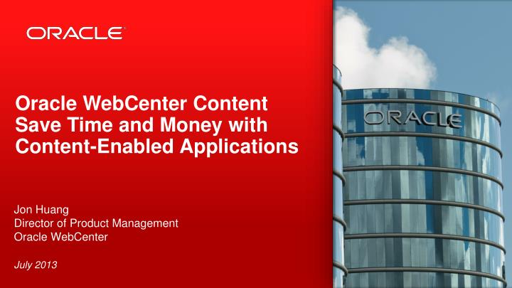 Oracle webcenter content save time and money with content enabled applications