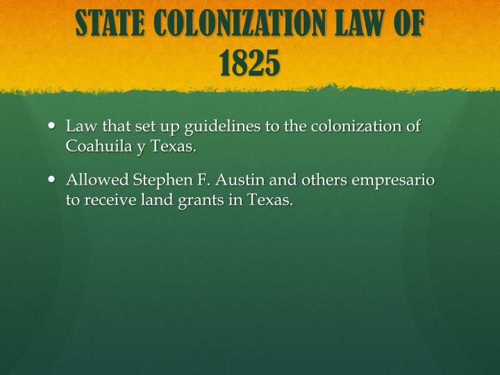 STATE COLONIZATION LAW OF 1825