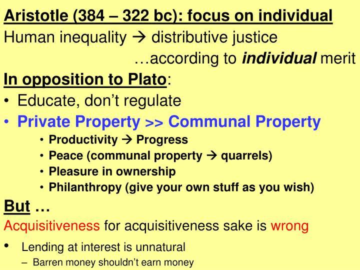 Aristotle (384 – 322 bc): focus on individual