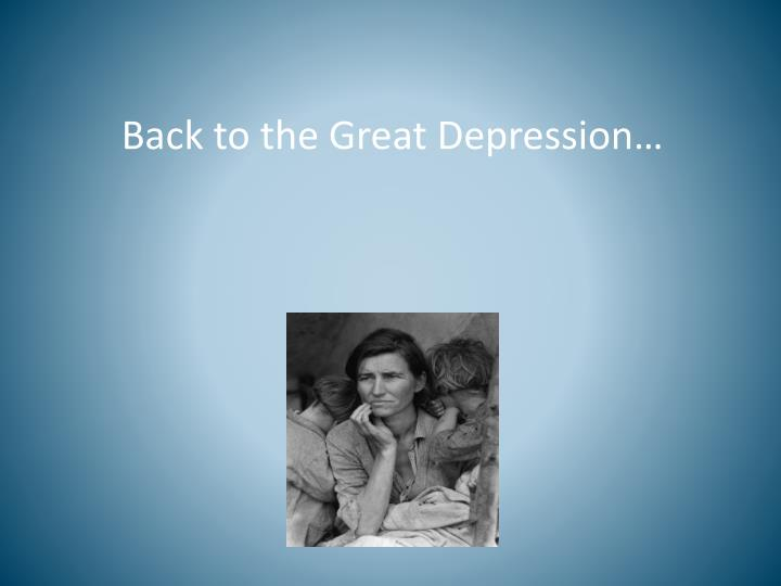 Back to the Great Depression…