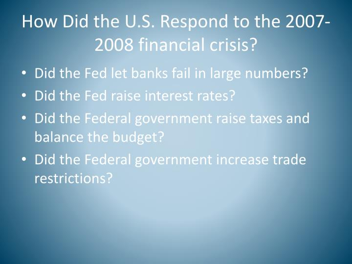 How Did the U.S. Respond to the 2007-2008 financial crisis?