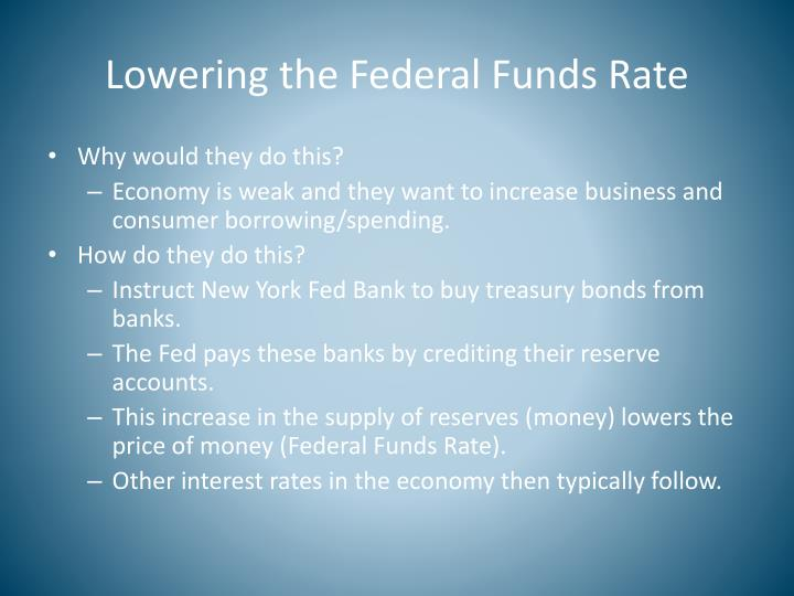 Lowering the Federal Funds Rate