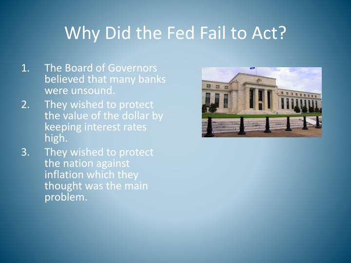 Why Did the Fed Fail to Act?