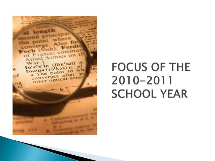 FOCUS OF THE 2010-2011 SCHOOL YEAR
