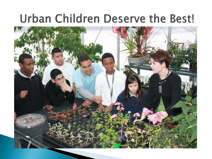 Urban Children Deserve the Best!