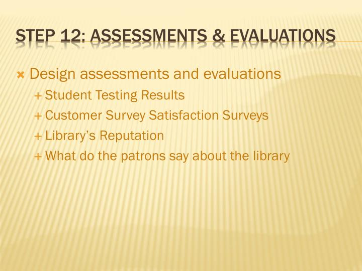 Design assessments and evaluations