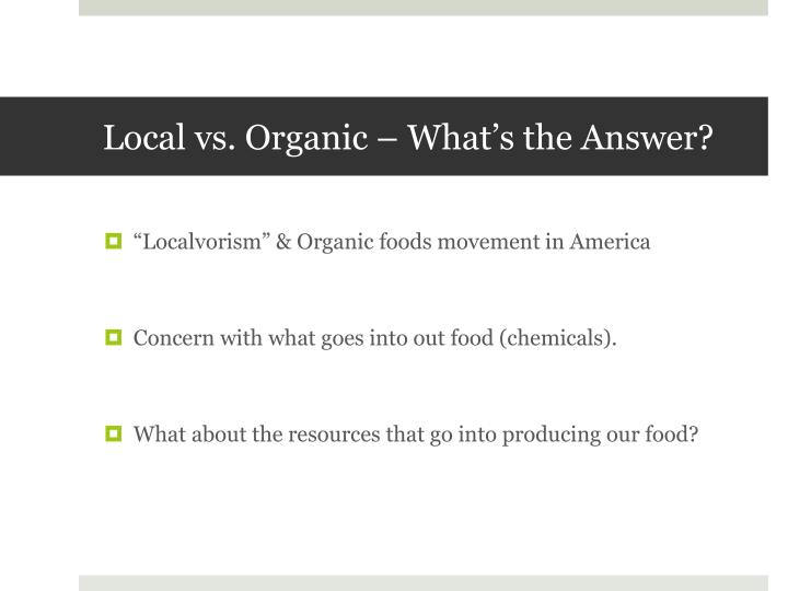 Local vs. Organic – What's the Answer?