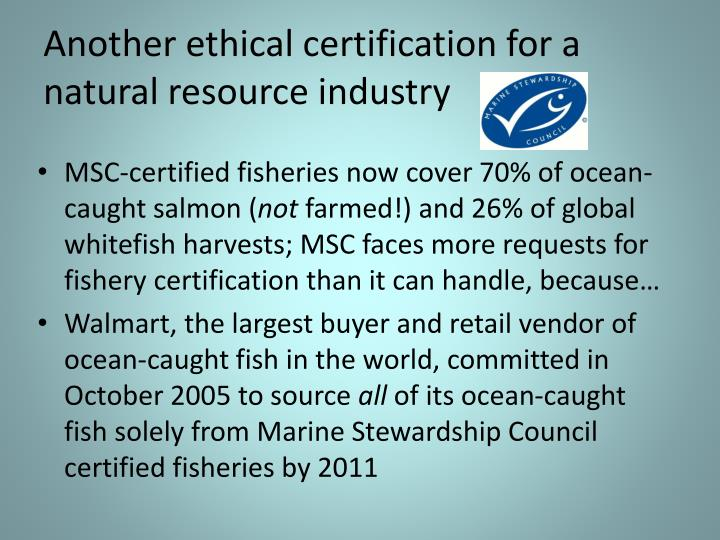 Another ethical certification for a natural resource industry