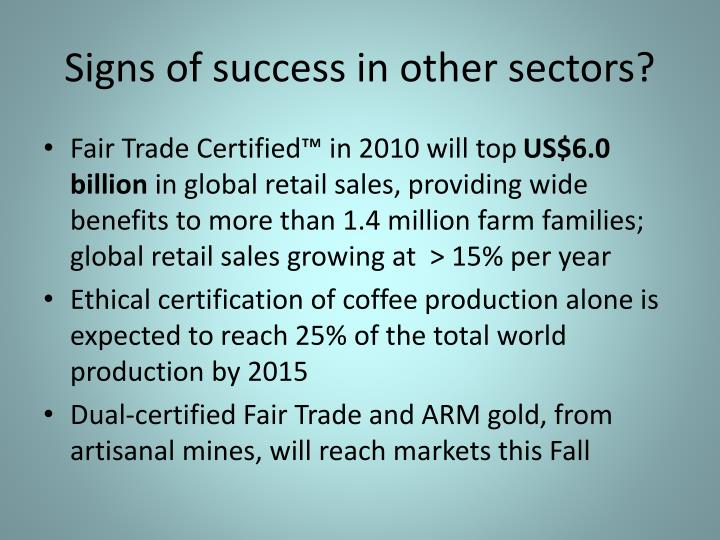 Signs of success in other sectors?