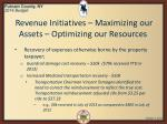 revenue initiatives maximizing our assets optimizing our resources4