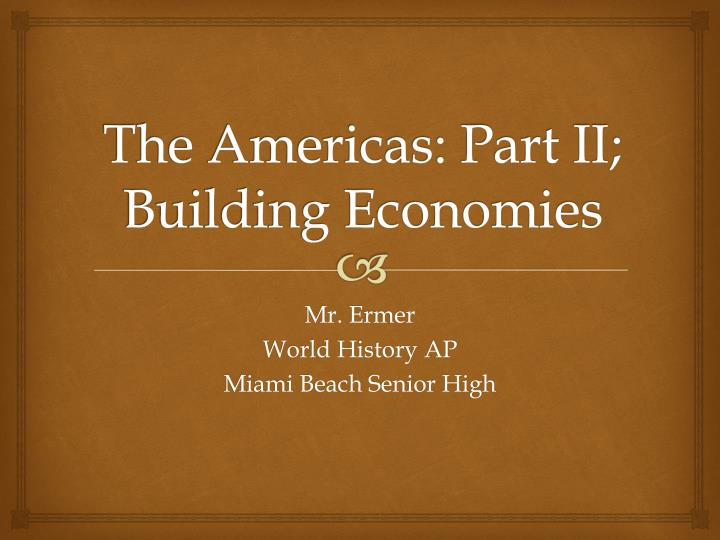 The americas part ii building economies