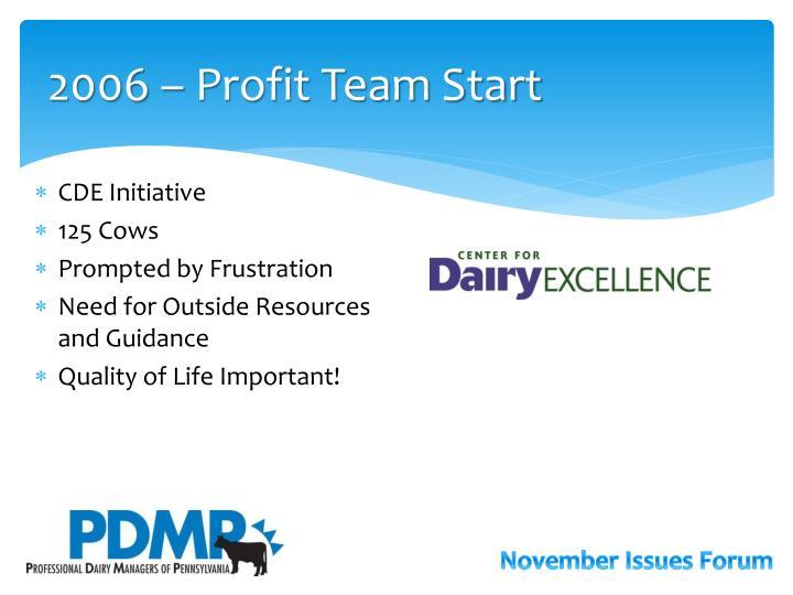 2006 – Profit Team Start